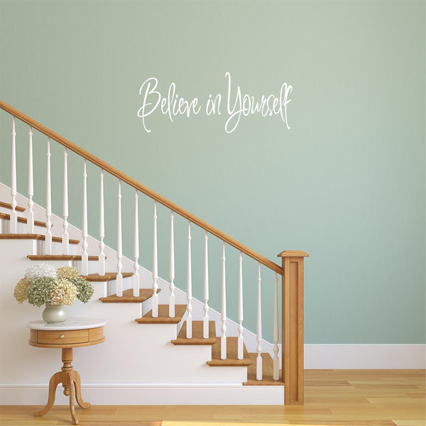 Believe in Yourself Quotes Wall Decal Inspirational Saying - VWAQ Vinyl Wall Art Quotes and Prints