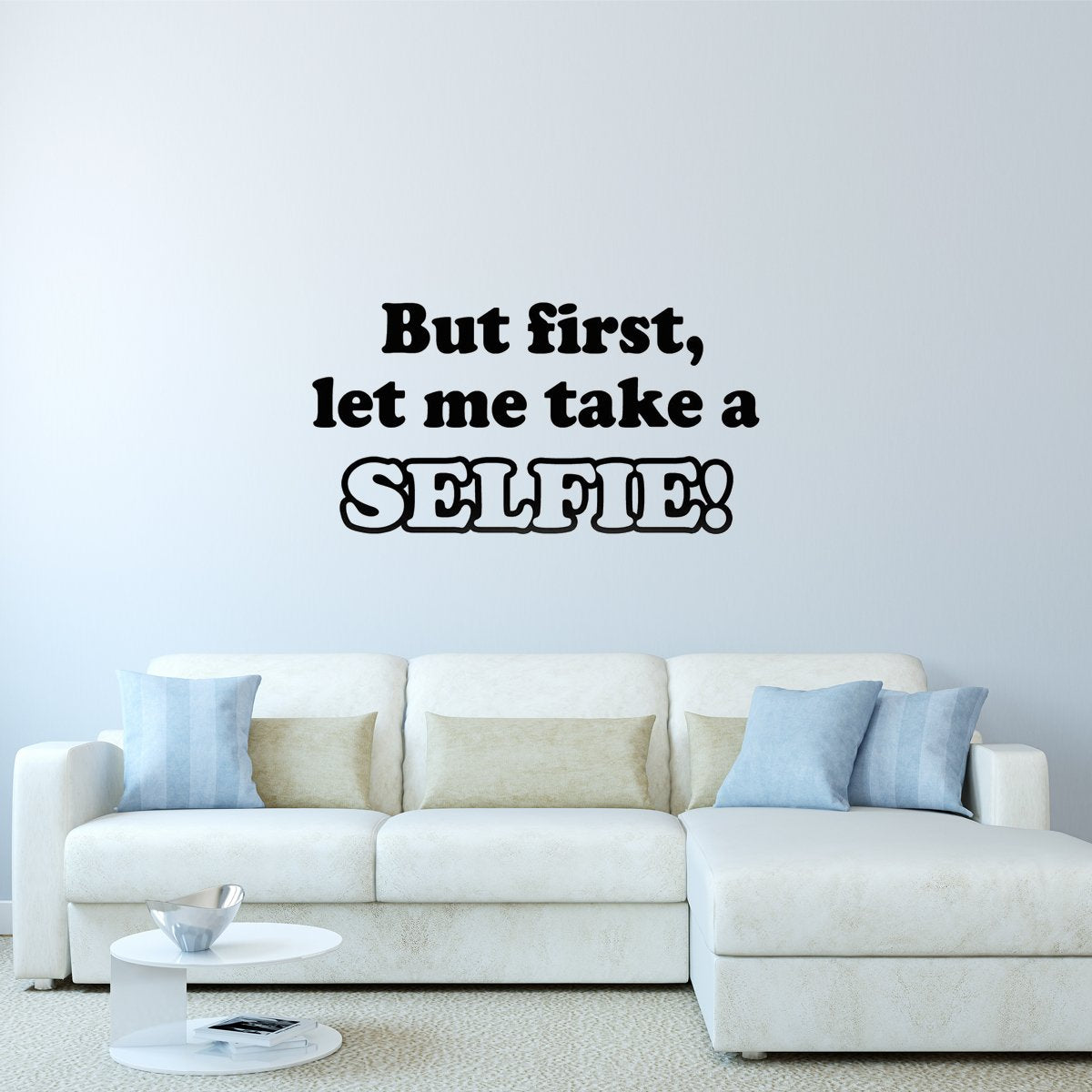 VWAQ But First Let Me Take a Selfie Vinyl Wall Decal - VWAQ Vinyl Wall Art Quotes and Prints