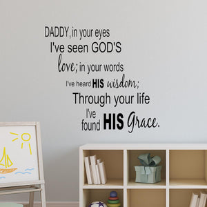 VWAQ Daddy In Your Eyes I've Seen God's Love Vinyl Wall Decal - VWAQ Vinyl Wall Art Quotes and Prints