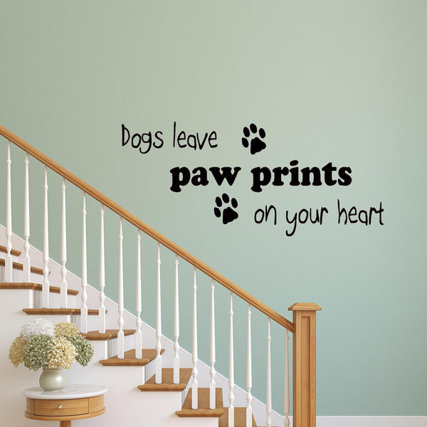 VWAQ Dogs Leave Paw Prints on Your Heart Vinyl Art Wall Quotes Decal - VWAQ Vinyl Wall Art Quotes and Prints