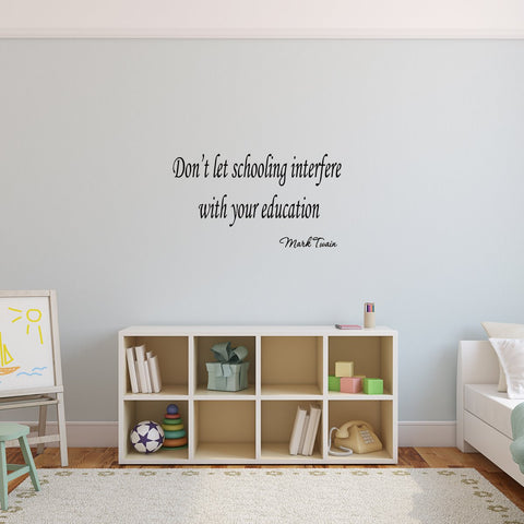 VWAQ Don't Let Schooling Interfere with Your Education Mark Twain Vinyl Wall Decal - VWAQ Vinyl Wall Art Quotes and Prints