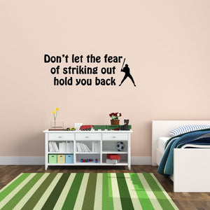 VWAQ Don't Let the Fear of Striking Out Hold You Back Wall Quotes Decal - VWAQ Vinyl Wall Art Quotes and Prints