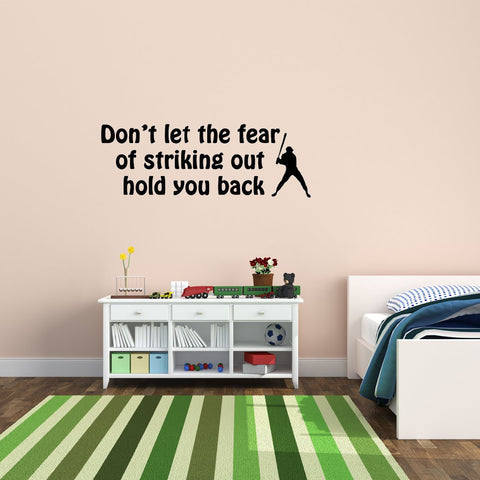 VWAQ Don't Let the Fear of Striking Out Hold You Back Baseball Quote Wall Decal - VWAQ Vinyl Wall Art Quotes and Prints