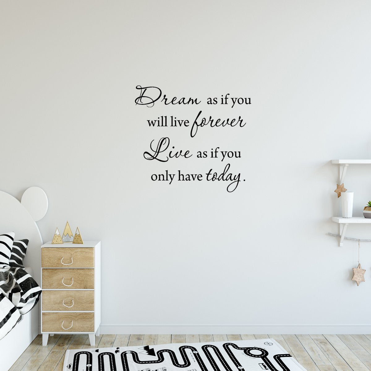 VWAQ Dream as if You'll Live Forever Live as if You'll Only Have Today Wall Decal - VWAQ Vinyl Wall Art Quotes and Prints