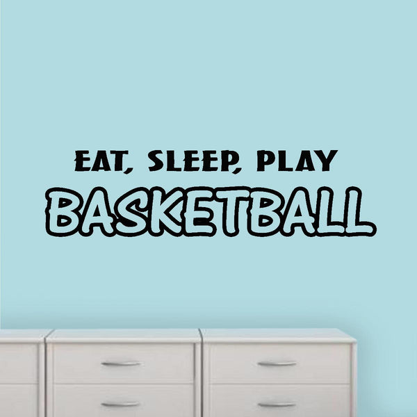Eat, sleep, play Basketball decal