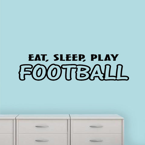 VWAQ Eat Sleep Play Football Vinyl Wall Decal - VWAQ Vinyl Wall Art Quotes and Prints