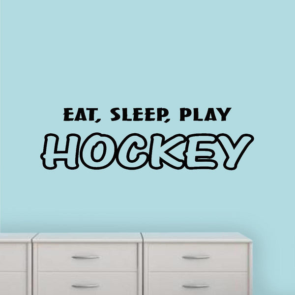 VWAQ Eat Sleep Play Hockey Sports Wall Decal - VWAQ Vinyl Wall Art Quotes and Prints