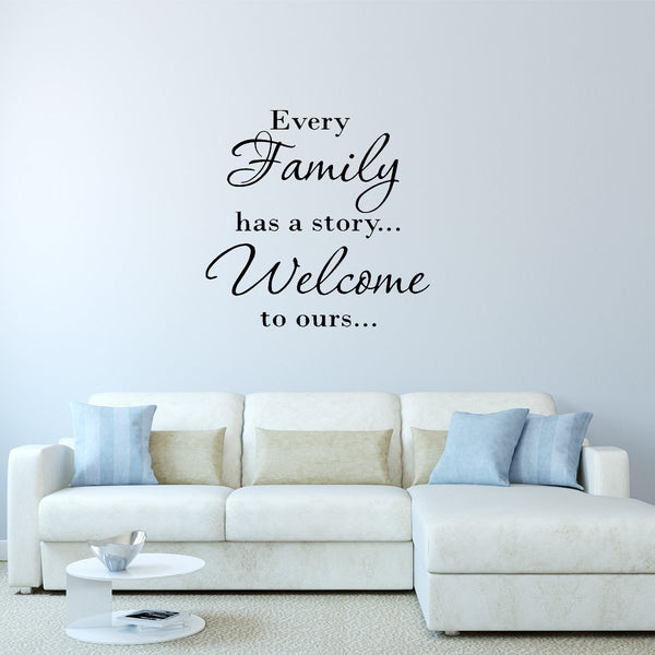VWAQ Every Family Has a Story Welcome to Ours Wall Quotes Decal - VWAQ Vinyl Wall Art Quotes and Prints