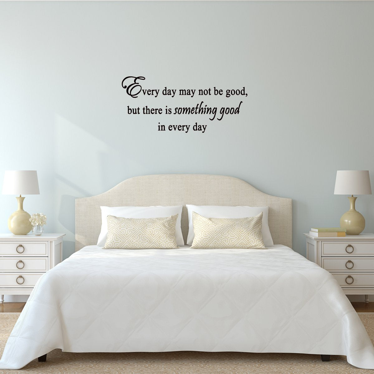 VWAQ Everyday May Not Be Good Vinyl Wall Decal   VWAQ Vinyl Wall Art Quotes  And