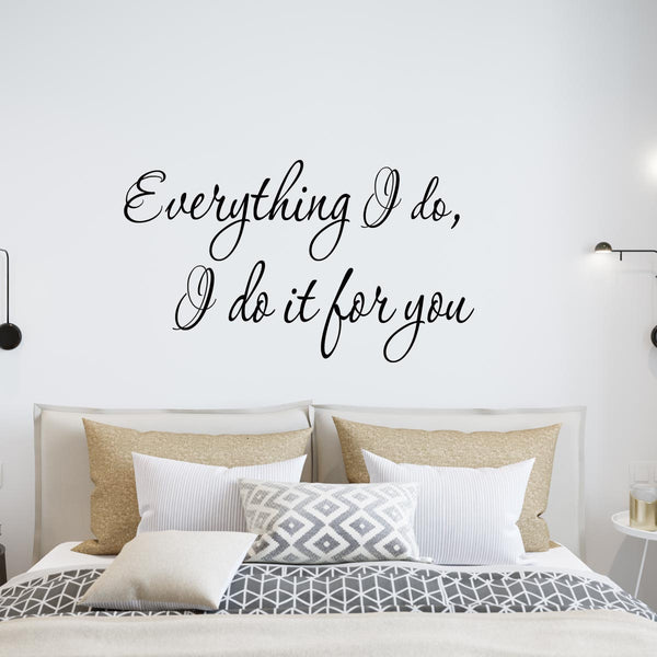 VWAQ Everything I do I do it For You Wall Quotes Decal - VWAQ Vinyl Wall Art Quotes and Prints