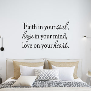 VWAQ Faith In Your Soul, Hope In Your Mind, Love On Your Heart Wall Decal - VWAQ Vinyl Wall Art Quotes and Prints