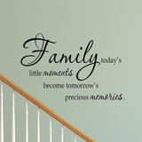 VWAQ Family Today's Little Moments Become Tomorrow's Precious Memories - VWAQ Vinyl Wall Art Quotes and Prints
