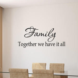 VWAQ Family Together We Have It All Inspirational Family Wall Decal - VWAQ Vinyl Wall Art Quotes and Prints