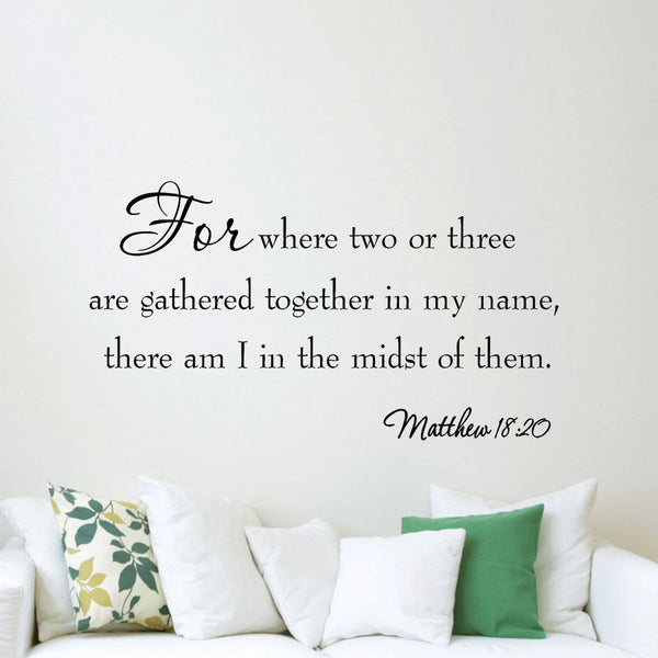 VWAQ Matthew 18:20 For Where Two or Three Are Gathered In My Name Wall Decal - VWAQ Vinyl Wall Art Quotes and Prints