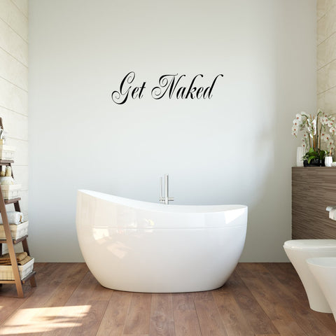 VWAQ Get Naked Bathroom Wall Qutoes Decals - Bedroom Wall Art - VWAQ Vinyl Wall Art Quotes and Prints
