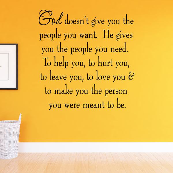 VWAQ God Doesn't Give You The People You Want Wall Decal - VWAQ Vinyl Wall Art Quotes and Prints