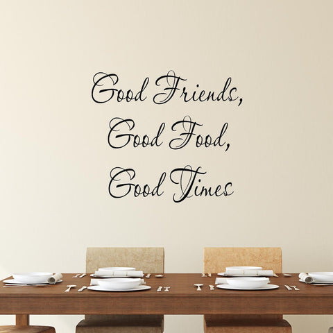 VWAQ Good Friends Good Food Good Times Wall Decal - VWAQ Vinyl Wall Art Quotes and Prints