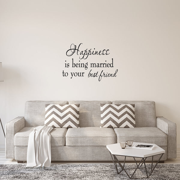 VWAQ Happiness is Being Married To Your Best Friend Wall Decal - VWAQ Vinyl Wall Art Quotes and Prints