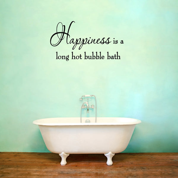 VWAQ Happiness is a Long Hot Bubble Bath Vinyl Wall Decal - VWAQ Vinyl Wall Art Quotes and Prints