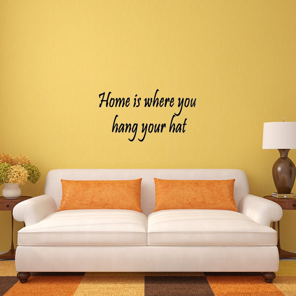 VWAQ Home Is Where You Hang Your Hat Vinyl Wall Decal - VWAQ Vinyl Wall Art Quotes and Prints