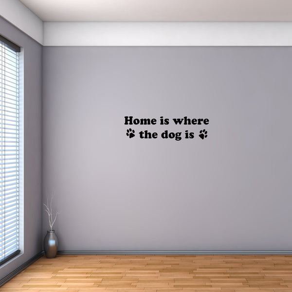 VWAQ Home Is Where the Dog Is Vinyl Wall Decal - VWAQ Vinyl Wall Art Quotes and Prints