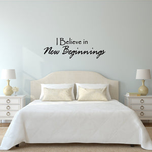 VWAQ I Believe in New Beginnings Vinyl Wall Decal - VWAQ Vinyl Wall Art Quotes and Prints