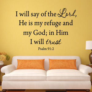 VWAQ I Will Say of the Lord, He Is My Refuge and My God. Psalms 91:2 Wall Decal -V1 - VWAQ Vinyl Wall Art Quotes and Prints