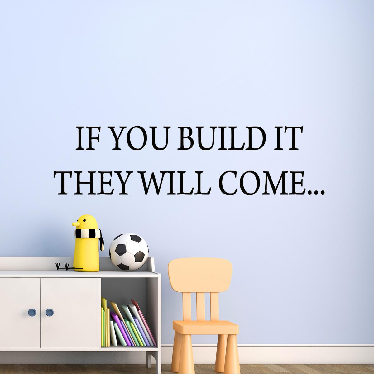 VWAQ If You Build It They Will Come Vinyl Wall Decal - VWAQ Vinyl Wall Art Quotes and Prints