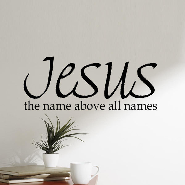 VWAQ Jesus The Name Above All Names, Christian Vinyl Wall Decals Quotes