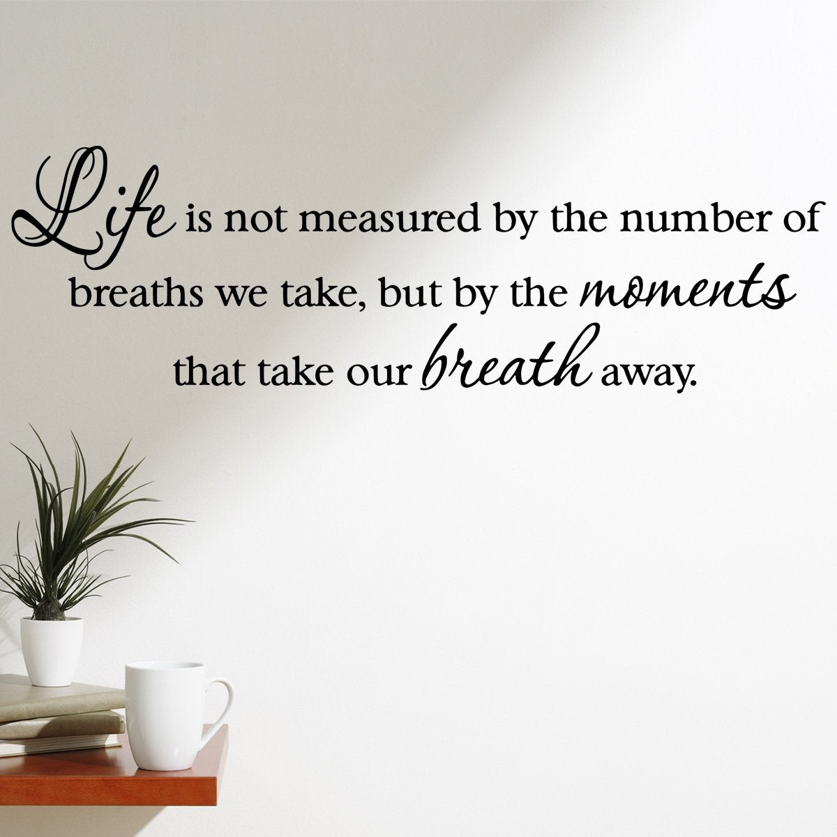 VWAQ Life is not measured by the number of Breaths we Take Vinyl Wall Decal