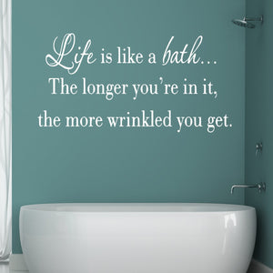 VWAQ Life is Like a Bath Wall Decal Bathroom Wall Decal (WHITE) - VWAQ Vinyl Wall Art Quotes and Prints