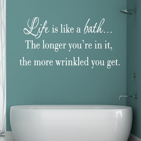 VWAQ Life is Like a Bath Wall Decal Bathroom Wall Decal (WHITE)