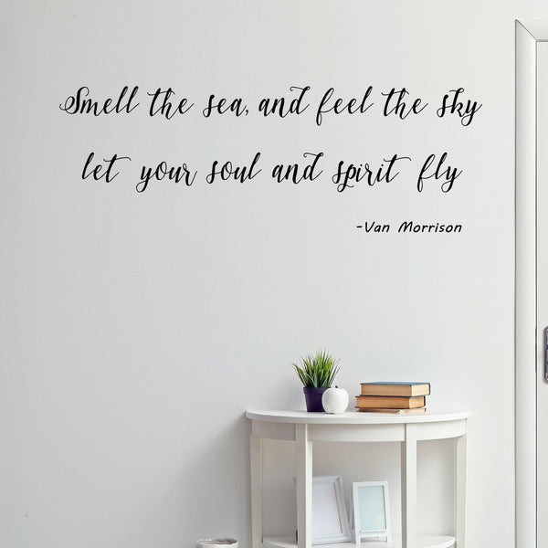 VWAQ Smell The Sea, And Feel The Sky Let Your Soul And Spirit Fly - Vinyl Decal Van Morrison Quotes -18118