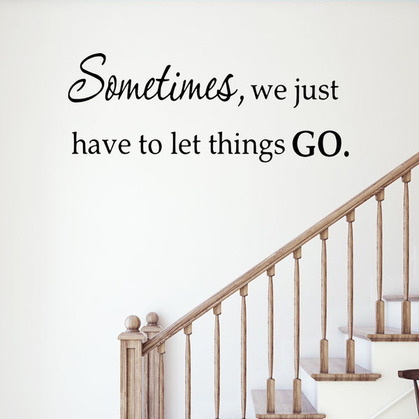 VWAQ Sometimes We Just Have To Let Things Go Inspirational Vinyl Wall Decal