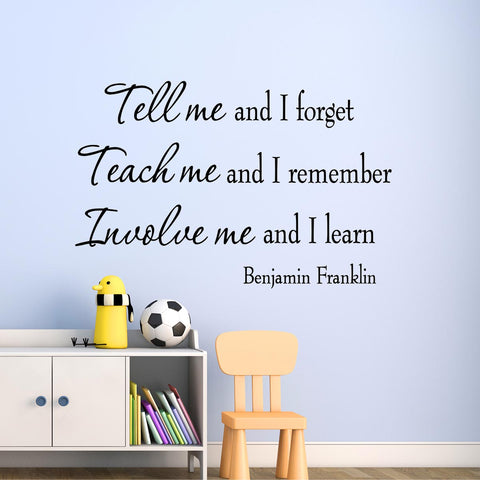 VWAQ Tell Me and I Forget Benjamin Franklin Inspirational Vinyl Wall Decal - V2 - VWAQ Vinyl Wall Art Quotes and Prints