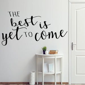 VWAQ The Best Is Yet To Come, Positive Wall Decals Quotes -18121 - VWAQ Vinyl Wall Art Quotes and Prints