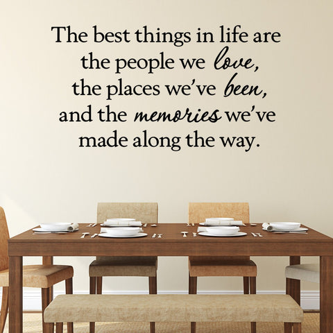 VWAQ The Best Things In Life are the People We Love the Places We've Been and the Memories We've Made Along the Way - VWAQ Vinyl Wall Art Quotes and Prints