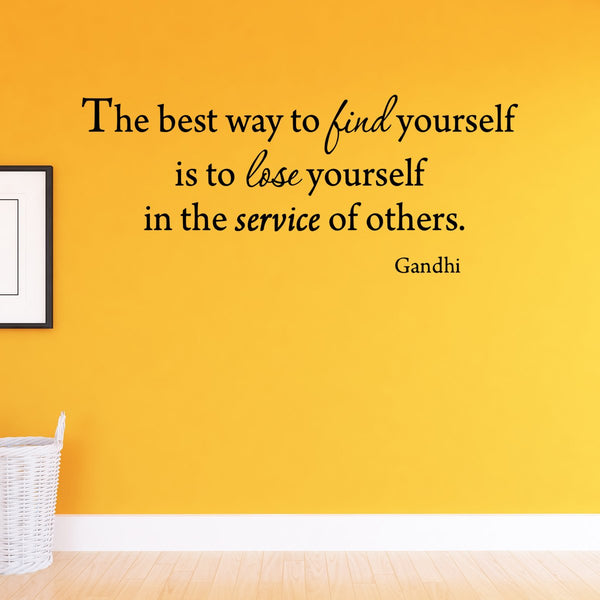 VWAQ The Best Way to Find Yourself is To Lose Yourself in the Service of Others Gandhi Wall Art - VWAQ Vinyl Wall Art Quotes and Prints