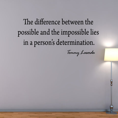 VWAQ The Difference Between the Possible Tommy Lasorda Vinyl Wall Decal - VWAQ Vinyl Wall Art Quotes and Prints