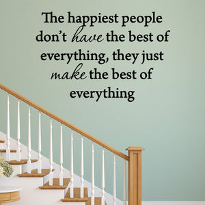 VWAQ The Happiest People Don't Have the Best of Everything Vinyl Wall Decal