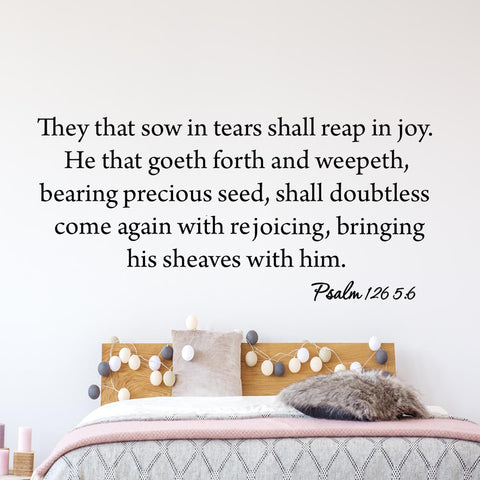 They That Sow in Tears Shall Reap in Joy Psalm 126 5:6 Bible Wall Decal