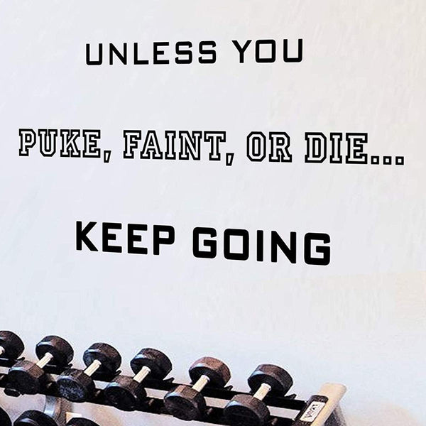 VWAQ Unless You Puke Faint Or Die Keep Going Quote Inspirational Fitness Wall Decals
