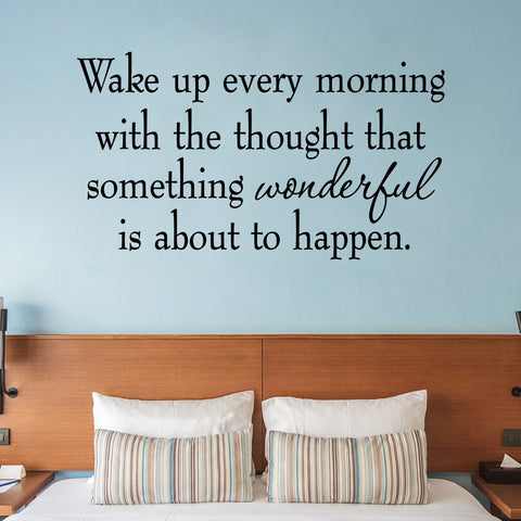 VWAQ Wake Up Every Morning with the Thought of Something Wonderful Wall Decal