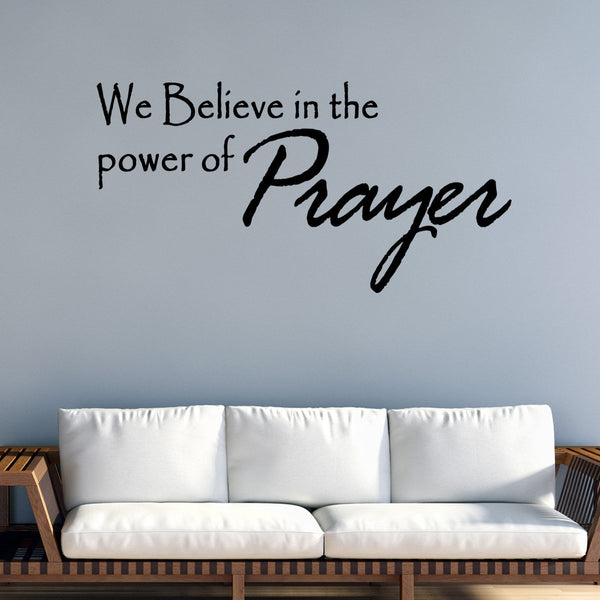 VWAQ We Believe in the Power of Prayer Wall Decal - VWAQ Vinyl Wall Art Quotes and Prints