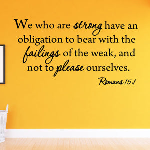 VWAQ We Who Are Strong Romans 15:1 Bible Vinyl Wall Decal - VWAQ Vinyl Wall Art Quotes and Prints