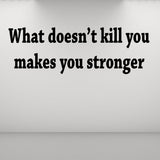 VWAQ What Doesn't Kill You Makes You Stronger Wall Decal - VWAQ Vinyl Wall Art Quotes and Prints