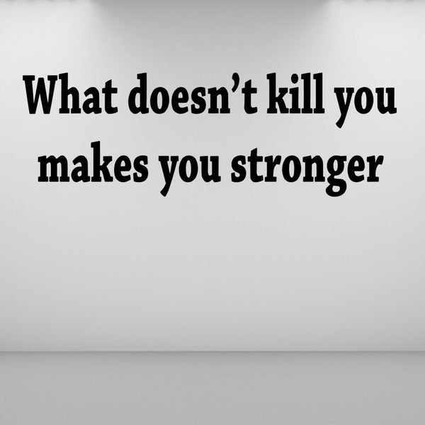 VWAQ What Doesn't Kill You Makes You Stronger Wall Decal