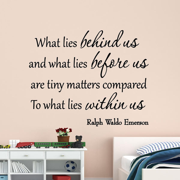 What Lies Behind Us and What Lies Before Us Ralph Waldo Emerson Wall Decal