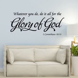 Whatever You Do, Do It All For The Glory Of God - Corinthians 10:31 Vinyl Wall Decal