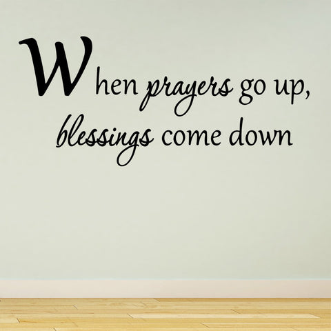 When Prayers Go Up, Blessings Come Down Prayer Vinyl Wall Decal
